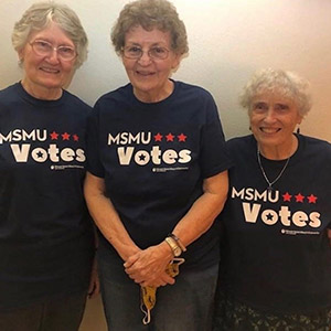 How many entrants had the support and blessings from sisters?  Here, from left, Sr. Mary McKay, CSJ, Sr. Mary Sevilla, CSJ, and Sr. Callista Roy, CSJ, have all donned their MSMU Votes shirts in support of the students and their civic responsibilities.